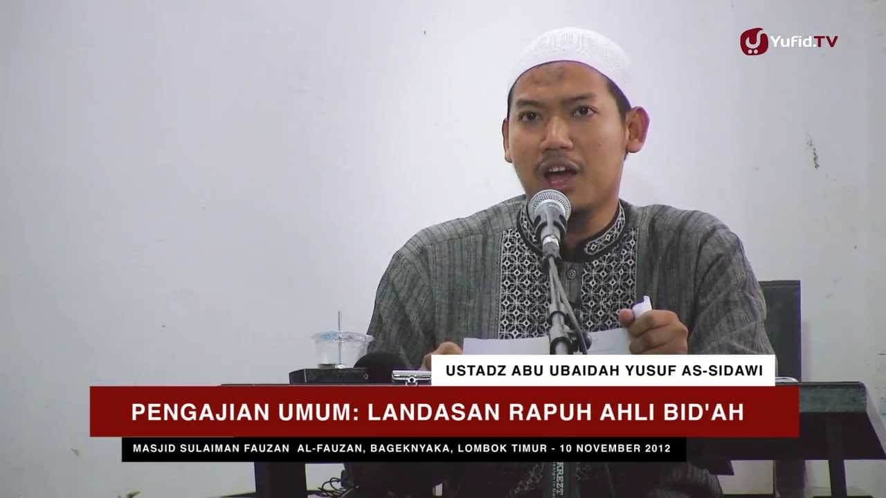 ceramah-agama-islam-landasan-rapuh-ahli-bidah-ustadz-abu-ubaidah-yusuf