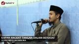 Kajian Islam Ilmiah: Fiqih Berdoa – Ustadz Abdullah Zaen, MA