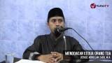 Kajian Islam: Mendoakan Orang Tua – Ustadz Abdullah Zaen, MA