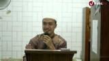 Kajian Islam: Penjelasan Hadits Arbain Nawawi No 10 – Ustadz Zakaria Ahmad