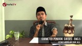 Kajian Keluarga dan Pendidikan Islam: Karakter Pendidik Sukses Bagian 5 – Ustadz Abdullah Zaen, MA