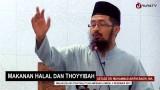 Makanan Halal dan Thoyyibah – Ustadz Dr. Muhammad Arifin Badri, MA.