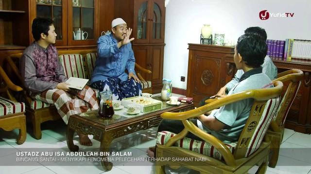 Obrolan Santai Ramadhan: Menyikapi Fenomena Pelecehan Terhadap Sahabat Nabi – Ustadz Abu Isa