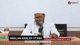 Pengajian Agama: Amalan-amalan Utama dan Fadhilahnya – Ustadz Mubarok Bamualim, Lc., M.Hi.