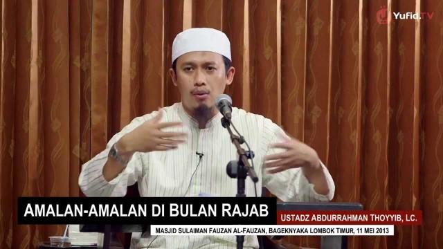 Pengajian Agama Islam: Amalan di Bulan Rajab & Puasa Rajab – Ustadz Abdurrahman Thoyyib, Lc.