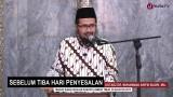 Pengajian Agama Islam: Sebelum Tiba Hari Penyesalan – Ustadz Dr. Muhammad Arifin Badri, MA.