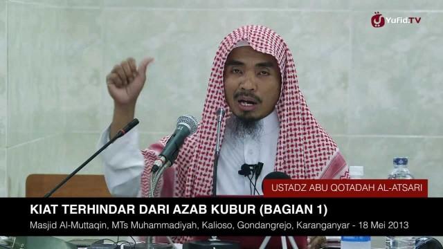 Pengajian Islam: Kiat Terhindar dari Azab (Siksa) Kubur (Bagian 1) – Ustadz Abu Qotadah