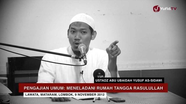 Pengajian Keluarga Sakinah: Meneladani Rumah Tangga Rasulullah – Ustadz Abu Ubaidah Yusuf As-Sidawi