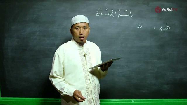 Serial Pelajaran Bahasa Arab (02): Kata Tunjuk (Isim Isyaroh هذه – تلك) – Ustadz Hamdan Hambali