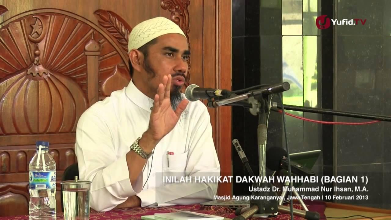 Tabligh Akbar: Inilah Hakikat Dakwah Wahabi (Bagian 1) – Ustadz Dr