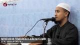 Kajian Islam: Doa Kaum Muslimin Untuk Pemerintah – Ustadz Abdullah Zaen, MA