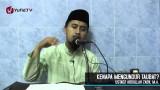 Kajian Aqidah: Mengapa Mengundur Taubat – Ustadz Abdullah Zaen, MA