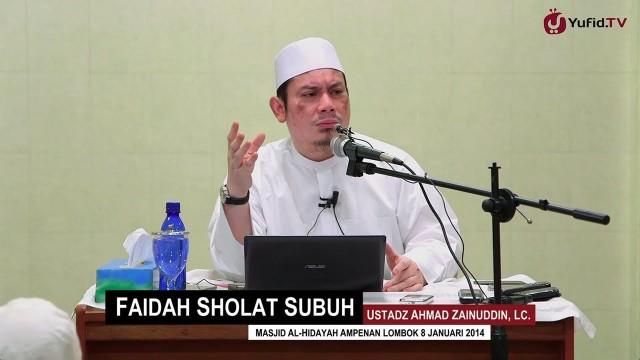 Kultum Subuh: Faidah Sholat Subuh – Ustadz Ahmad Zainuddin, Lc.