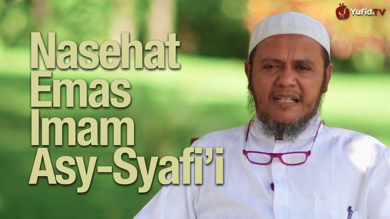 Nasehat Emas Imam Syafi'i – Ustadz Mubarak Bamualim, Lc. M.Hi