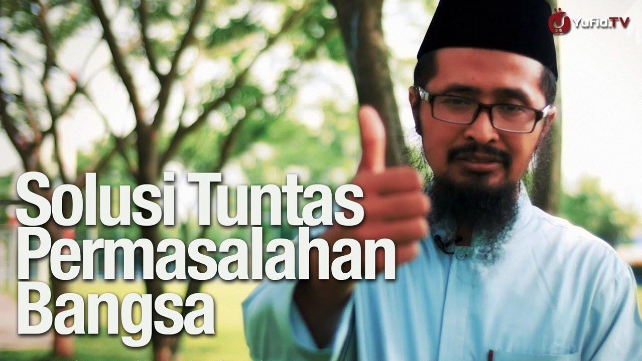 Solusi Tuntas Permasalahan Bangsa – Ustadz Dr. Muhammad Arifin Badri, MA