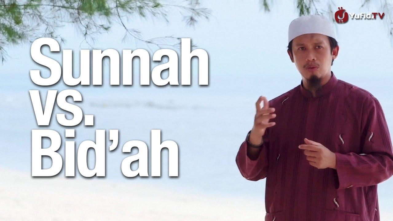 Sunnah vs Bid'ah dalam Islam – Ustadz Abdurrahman Thoyyib, Lc.