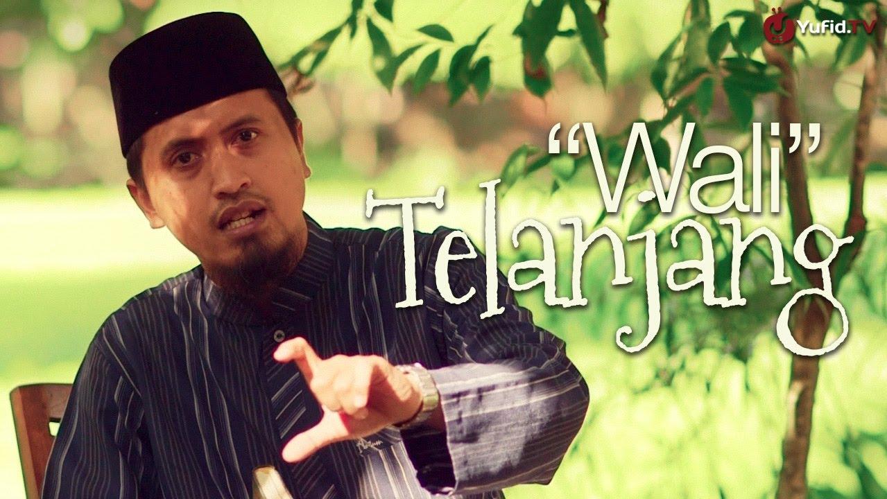 Wali Telanjang – Ustadz Abdullah Zaen, MA