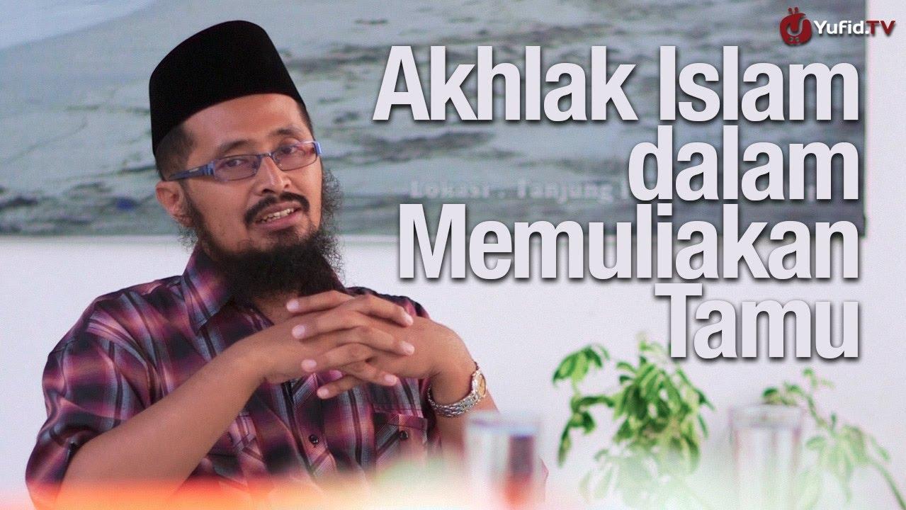 Akhlak Islam dalam Memuliakan Tamu – Ustadz Dr. Muhammad Arifin Badri, MA.