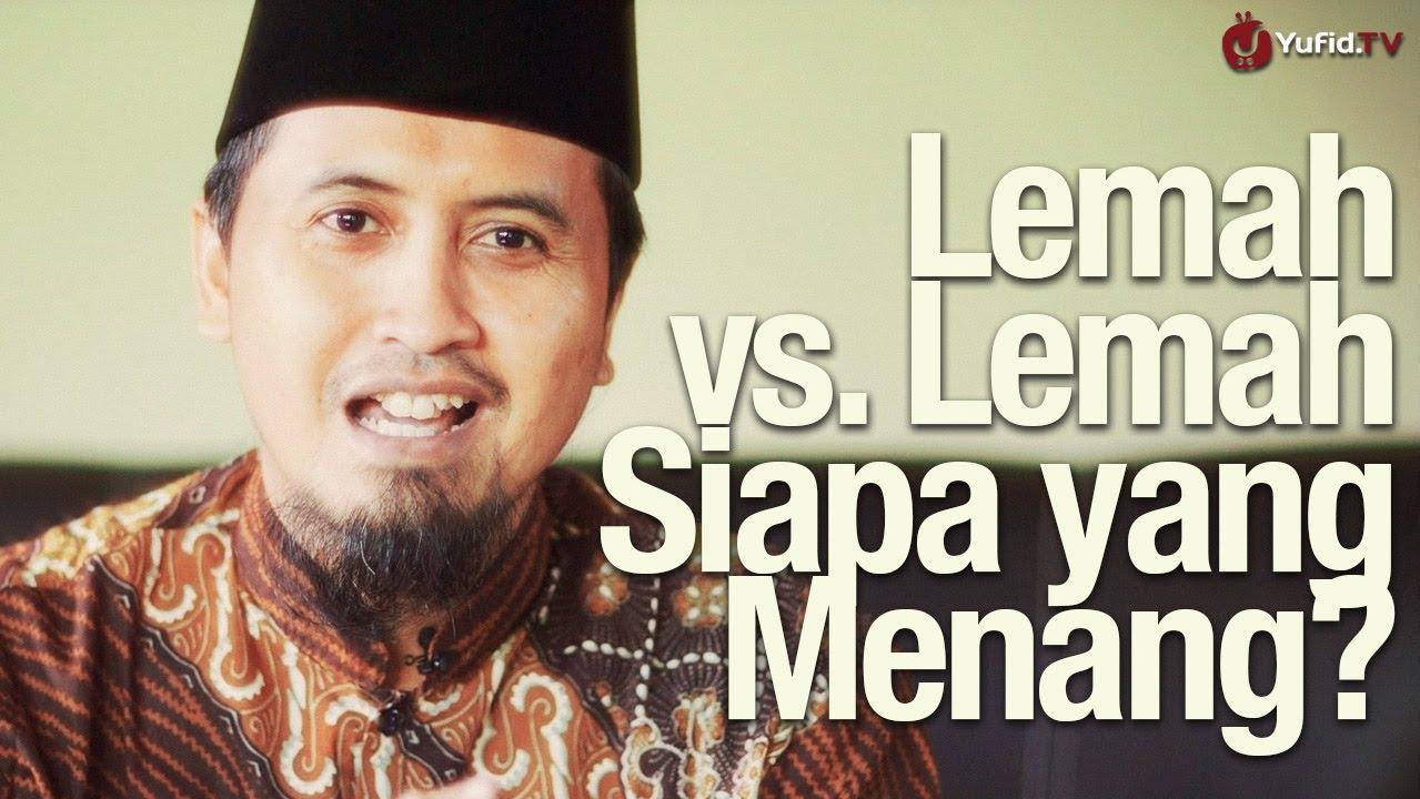 Lemah vs. Lemah Siapa yang Menang? – Ustadz Abdullah Zaen, MA.