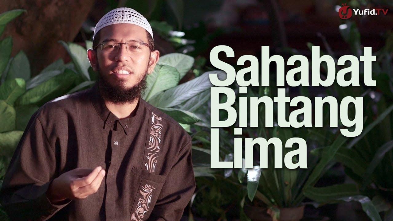 Sahabat Bintang Lima – Ustadz Muhammad Nuzul Dzikry, Lc