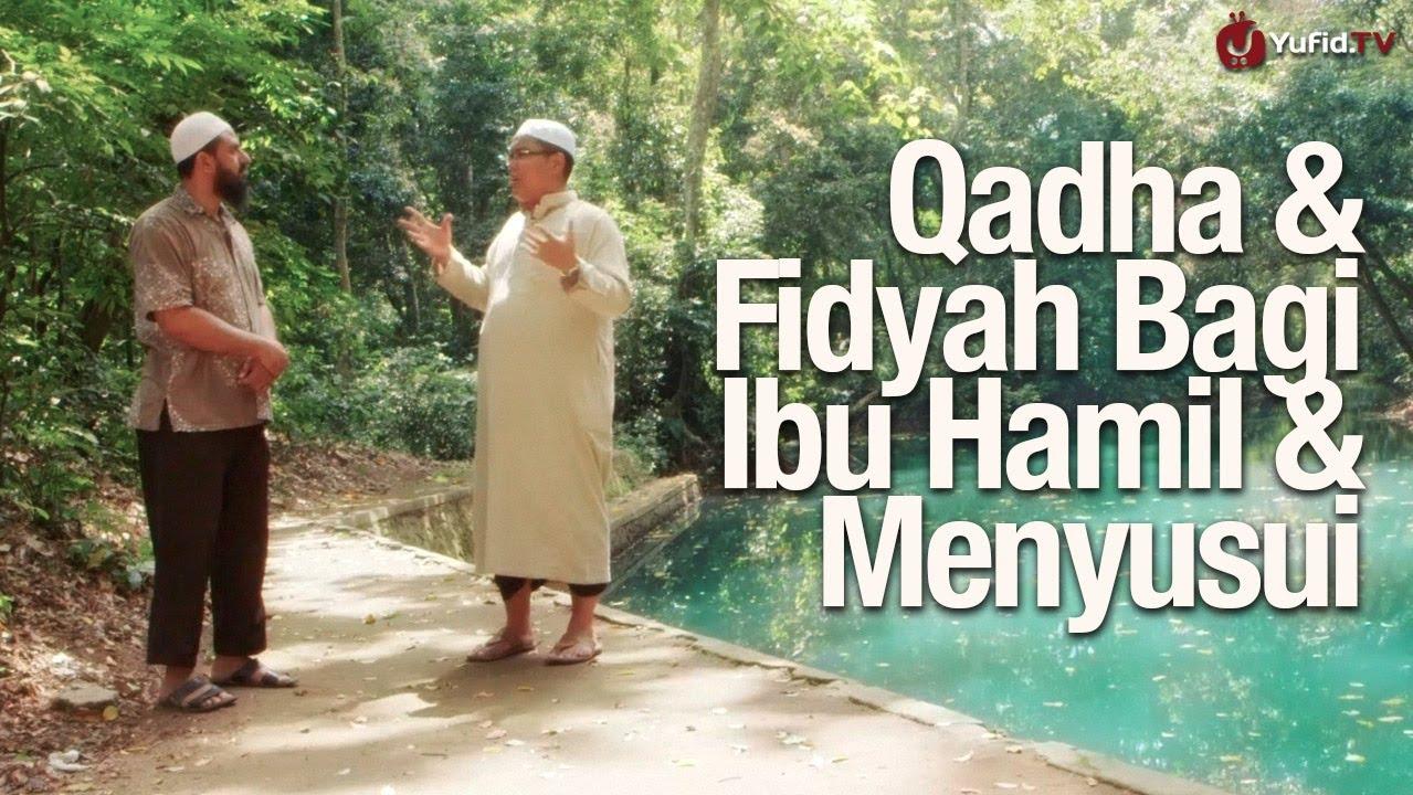 Tentang Qadha & Fidyah Bagi Ibu Hamil & Menyusui – Ustadz Firanda Andirja, MA.
