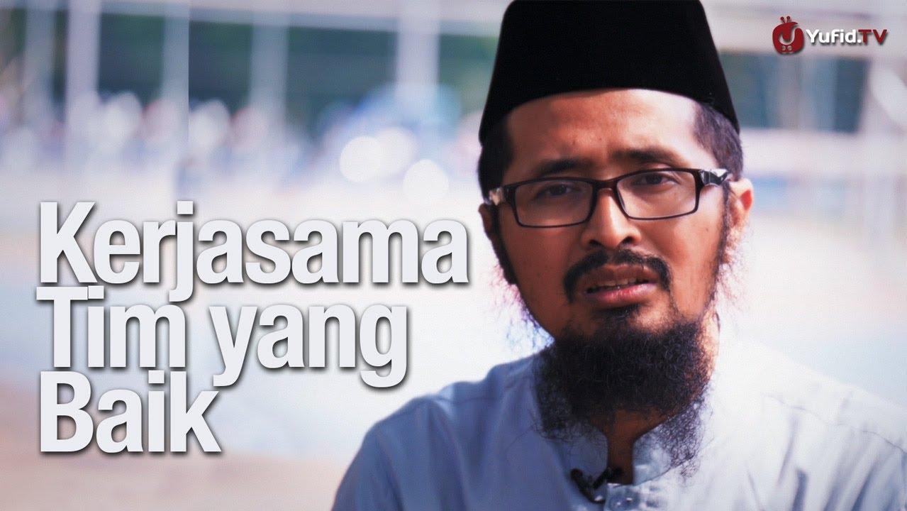 Kerjasama Tim yang Baik – Ustadz Dr. Muhammad Arifin Badri, MA.