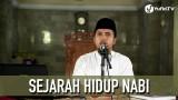 Sejarah Hidup Nabi Muhammad (Fiqih Siroh) – Ustadz Abdullah Zaen, MA