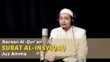 Bacaan Al Quran Riwayat Hafs – Surat Al Insyiqaq – Oleh Ustadz M. Ulin Nuha