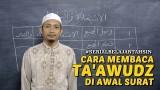 Bacaan Ta'awudz Di Awal Surat – Ustadz M. Ulin Nuha – Serial Pelajaran Tahsin (05)
