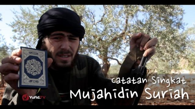 Catatan Singkat Mujahidin Suriah – Short Documentary Jihad Suriah