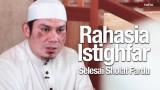 Rahasia Istighfar Setelah Sholat Wajib – Ustadz Ahmad Zainuddin, Lc.