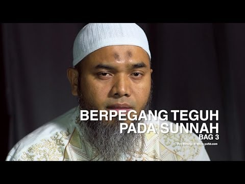 Serial Wasiat Nabi (05): Berpegang Teguh Pada Sunnah Nabi Bag 3 – Ustadz Afifi Abdul Wadud