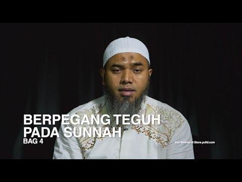 Serial Wasiat Nabi (06): Berpegang Teguh Pada Sunnah Nabi Bag 4 – Ustadz Afifi Abdul Wadud