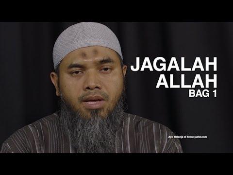 Serial Wasiat Nabi (07): Jagalah Allah Bag 1 – Ustadz Afifi Abdul Wadud