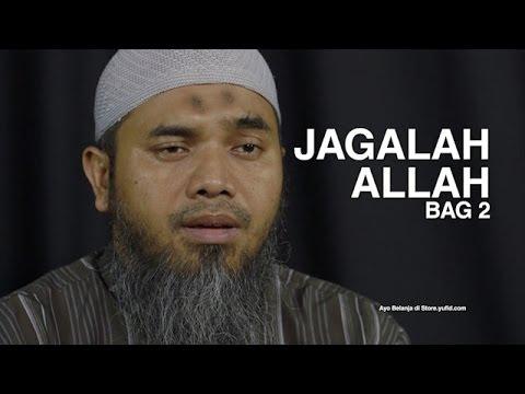 Serial Wasiat Nabi (08): Jagalah Allah Bag 2 – Ustadz Afifi Abdul Wadud