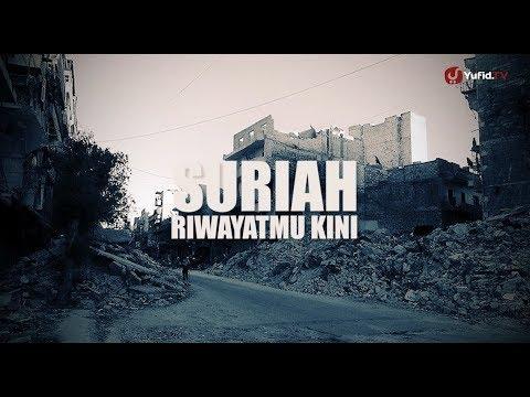 Suriah, Riwayatmu Kini | Save Syria | Donasi Kemanusiaan Muslim Suriah
