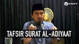 Tafsir Al Quran Surat Al-Adiyaat Ayat 10,11 – Ustadz Abdullah Zaen, MA