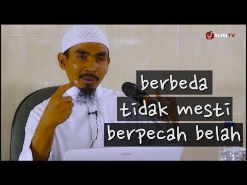 Berbeda Tidak Mesti Berpecah Belah – Ustadz Abu Qotadah
