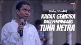 Kabar Gembira Bagi Penyandang Tuna Netra – Ustadz Ahmad Zainuddin, Lc