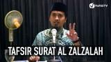 Kajian Tafsir Al Quran: Tafsir Surat Al Zalzalah, Muqodimah – Ustadz Abdullah Zaen, MA