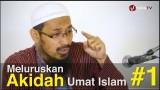 Meluruskan Akidah Umat Islam (Sesi 1) – Ustadz Dr. Ali Musri, M.A