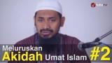Meluruskan Akidah Umat Islam (Sesi 2) – Ustadz Dr. Ali Musri, M.A