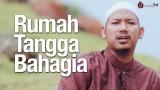 Resep Keluarga dan Rumah Tangga Bahagia, Harmonis dan Sakinah – Ustadz Abu Ubaidah