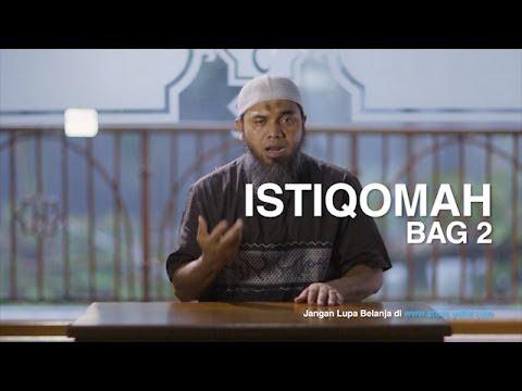 Serial Wasiat Nabi (10): Istiqomah Bagian 2 – Ustadz Afifi Abdul Wadud