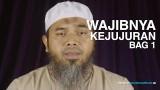 Serial Wasiat Nabi (11): Wajibnya Kejujuran Bag 1 – Ustadz Afifi Abdul Wadud