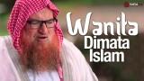Wanita dalam Pandangan Islam – Tanya Jawab Bersama Syaikh Dr. Muhammad Musa Nasr