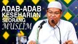 Adab-Adab Keseharian Seorang Muslim – Ustadz Firanda Andirja
