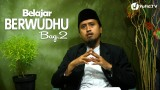 Belajar Berwudhu Bagian 2 – Ustadz Abdullah Zaen, MA