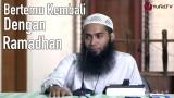 Bertemu Kembali Dengan Ramadhan – Ustadz Dr. Syafiq Basalamah