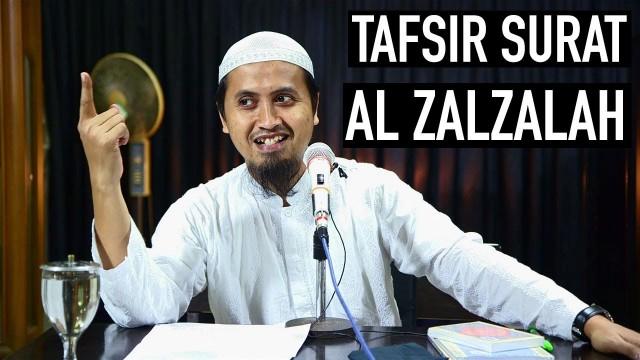 Tafsir Global Surat Al Zalzalah Bagian 2 – Ustadz Abdulah Zaen, MA